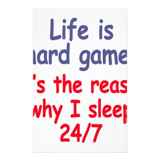 Life is hard game, it is the reason why I sleep Stationery