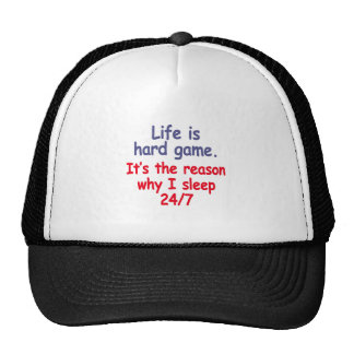 Life is hard game, it is the reason why I sleep Trucker Hat