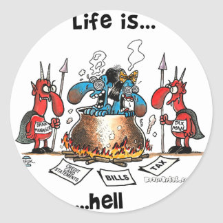 Life is Hell Round Sticker