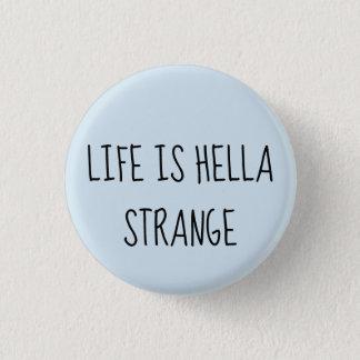 Life is hella strange 1 inch round button