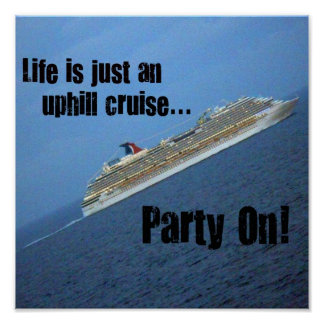 Life is just an uphill cruise... poster