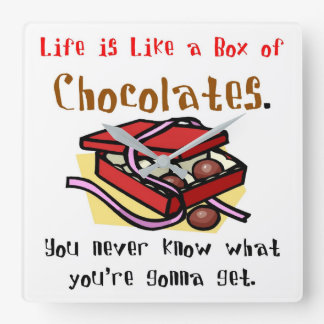 Life is Like a Box of Chocolates Square Wall Clock