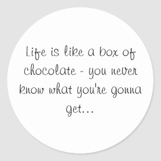 Life is like a box of Chocolates Sticker