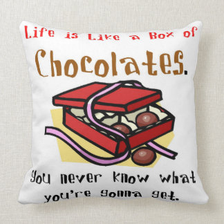 Life is Like a Box of Chocolates. Throw Pillow