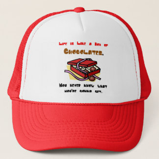 Life is Like a Box of Chocolates Trucker Hat