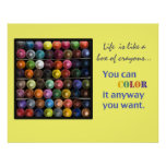 Life  is like a box of crayons poster