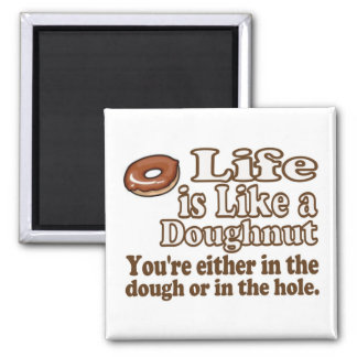 Life is Like a Donut Magnet
