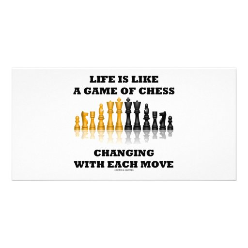 Life Is Like A Game Of Chess (Chess Attitude) Custom Photo Card