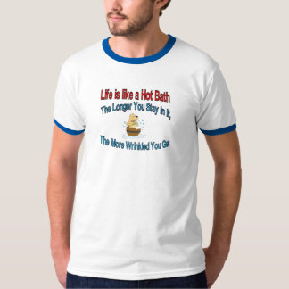 Life is like a hot tub T-Shirt
