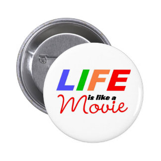 Life is like a movie pin