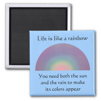 Life is like a Rainbow - mgnet Magnet