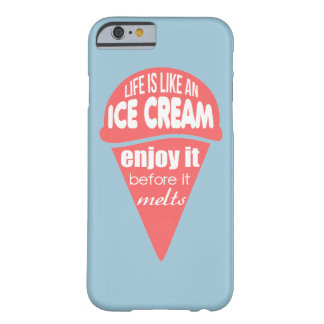 Life is like an ice cream (pink) barely there iPhone 6 case