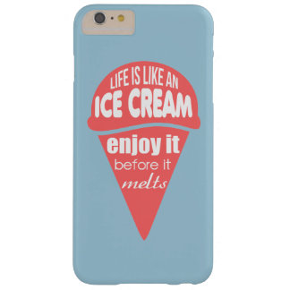 Life is like an ice cream slogan quote barely there iPhone 6 plus case