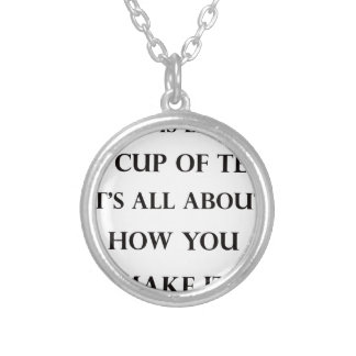 life is like cup of tea silver plated necklace