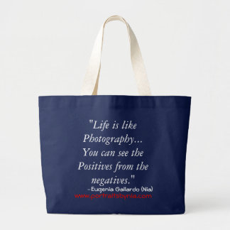 """Life is like Photography...You can see the Pos... Large Tote Bag"