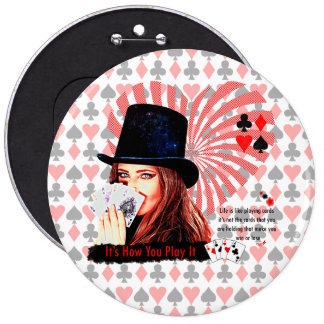 Life is like playing cards 6 inch round button