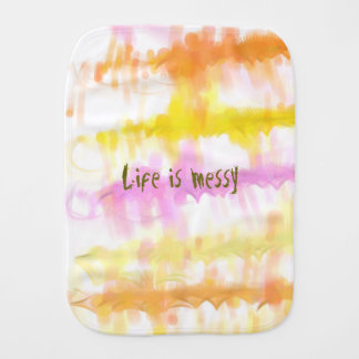 Life is messy Abstract Dripping Paint Stripes Burp Cloth