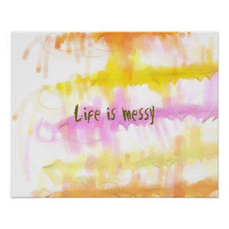 Life is messy Abstract Dripping Paint Stripes Poster