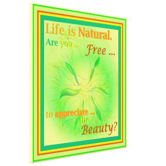 Life is Natural Spring Glow Art Inspiration, med Canvas Print