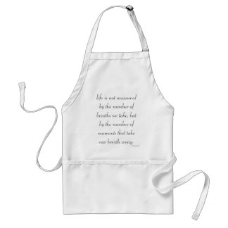 """""""Life is not measured..."""" Standard Apron"""