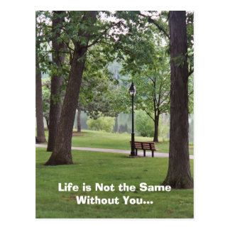 Life is Not the Same Without You Postcard
