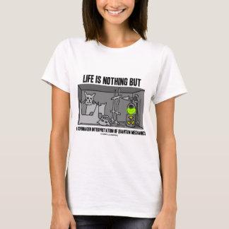 Life Is Nothing But A Copenhagen Interpretation Of T-Shirt