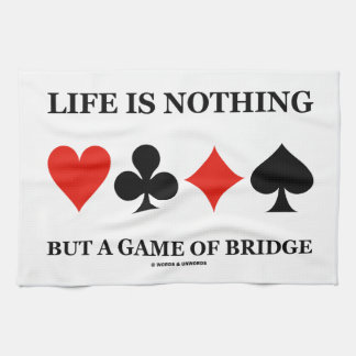 Life Is Nothing But A Game Of Bridge (Card Suits) Kitchen Towel