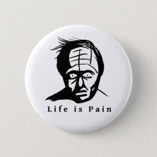 Life is Pain 2 Inch Round Button