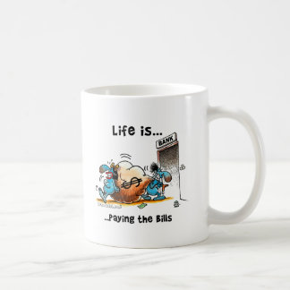 Life is Paying Bills Coffee Mug