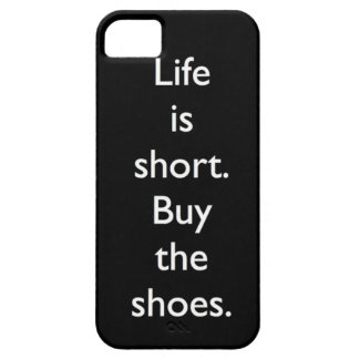 Life is short. Buy the shoes. iPhone 5 Covers