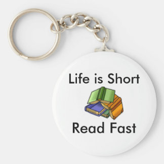 Life is Short, Read Fast Keychain