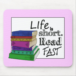 Life is Short. Read Fast. Mouse Pad
