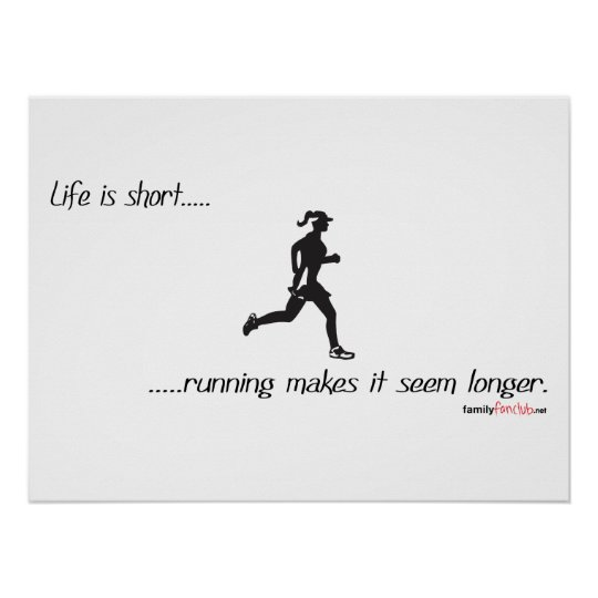 Life Is Short - Running Poster
