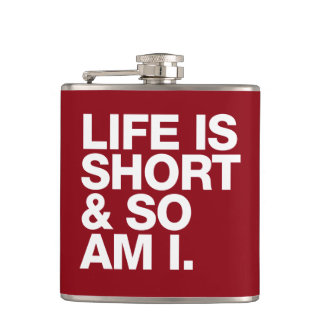Life is Short & So Am I Funny Quote Hip Flasks
