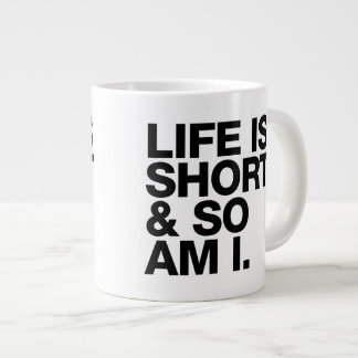 Life is Short & So Am I Funny Quote Large Coffee Mug