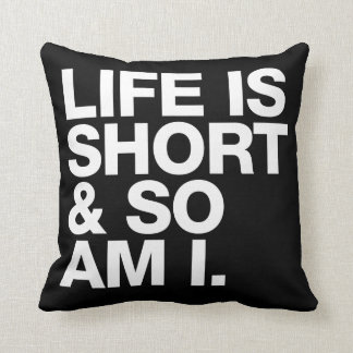 Life is Short & So Am I Funny Quote Reversible Pillows