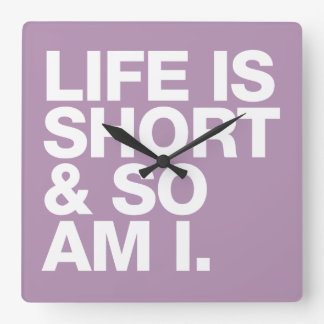 Life is Short & So Am I Funny Quote Wall Clock