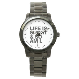 Life is Short & So Am I Funny Quote Wrist Watch
