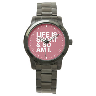Life is Short & So Am I Funny Quote Wristwatches