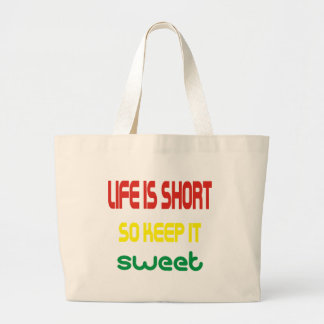 Life Is Short So Keep It Sweet Bag