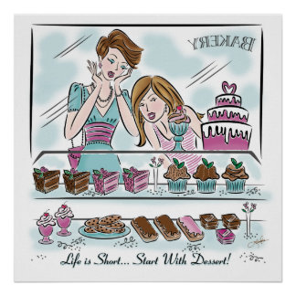 Life is Short...Start With Dessert! Poster