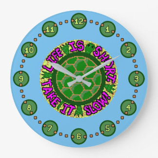 Life Is Short. Take It Slow! Large Clock