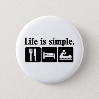 Life is simple 2 inch round button