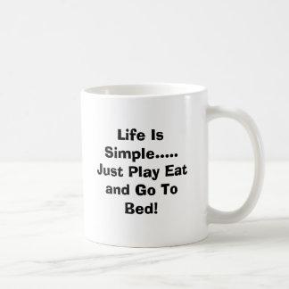 Life Is Simple.....Cup Coffee Mug