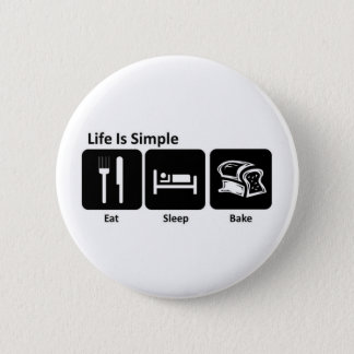 Life is simple Eat sleep bake 2 Inch Round Button