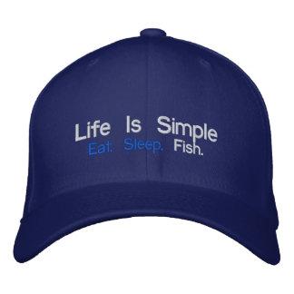 Life Is Simple, Eat. Sleep., Fish. Embroidered Hat