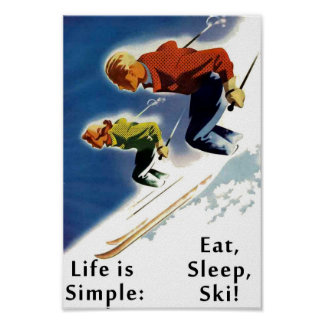 Life is Simple Eat Sleep Ski Poster