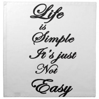 life is simple it is not easy napkin