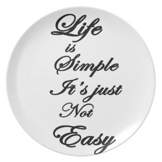 life is simple it is not easy plate