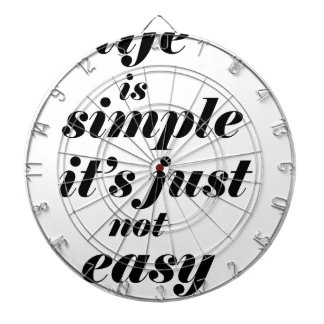 life is simple it;s just note easy dartboard
